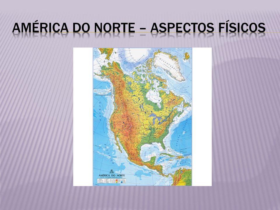 América do Norte – aspectos físicos