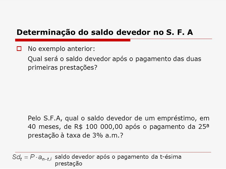 Determinação do saldo devedor no S. F. A