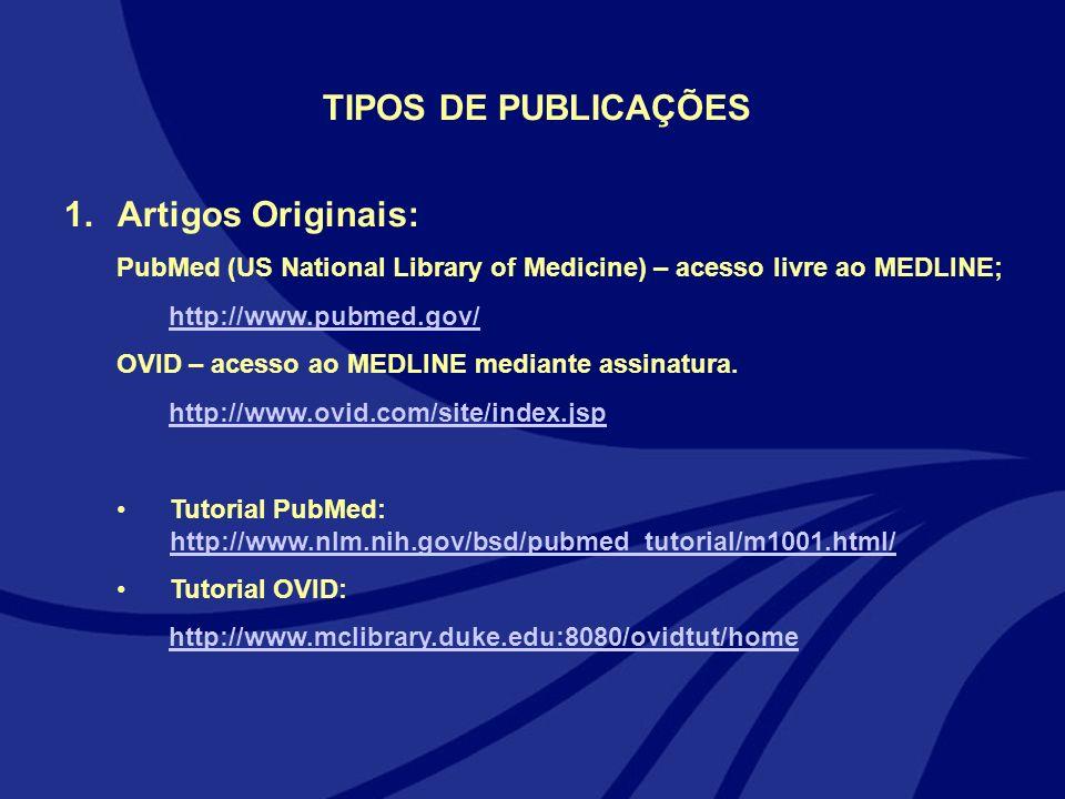 TIPOS DE PUBLICAÇÕES Artigos Originais: