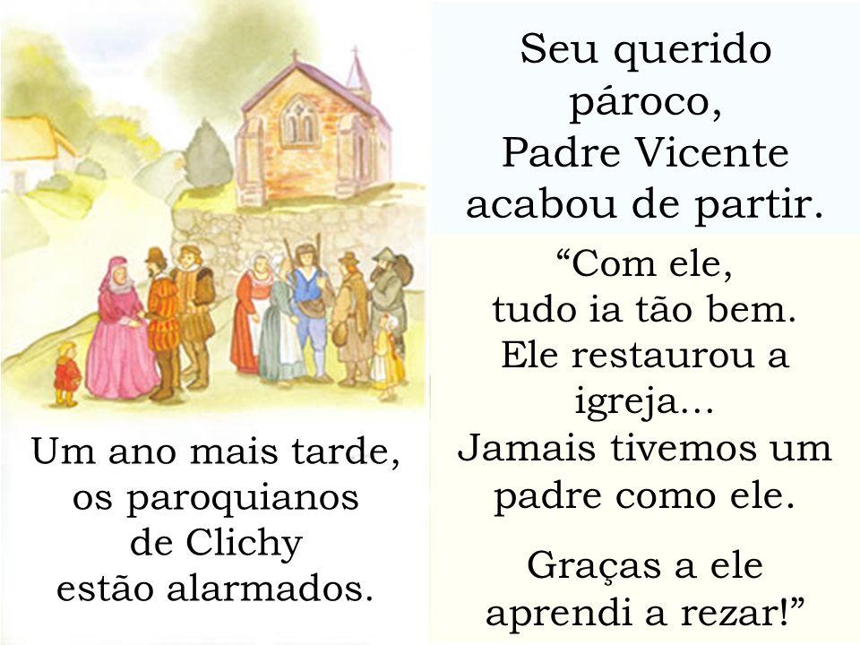 Padre Vicente acabou de partir.