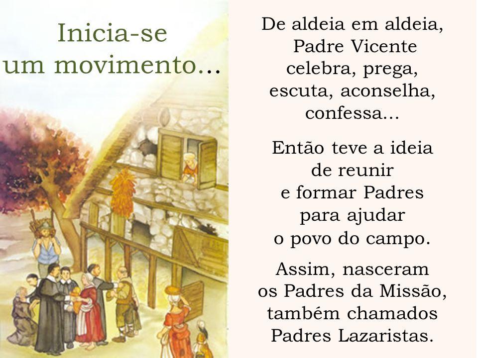 os Padres da Missão, também chamados Padres Lazaristas.