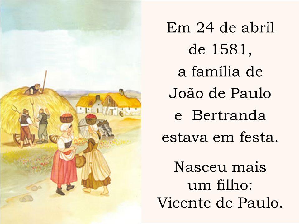 Em 24 de abrilde 1581, a família de. João de Paulo. e Bertranda. estava em festa. Nasceu mais. um filho: