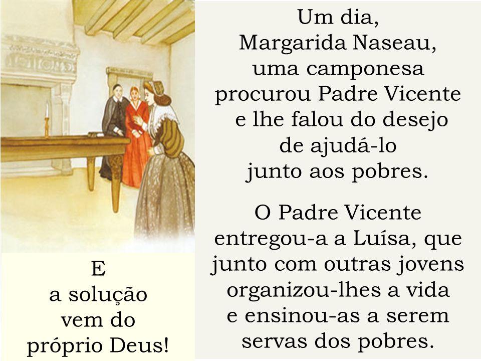 procurou Padre Vicente e lhe falou do desejo de ajudá-lo