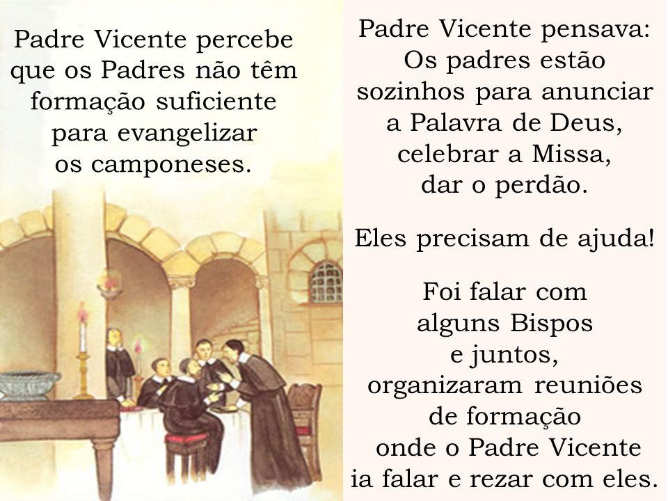 Padre Vicente pensava: