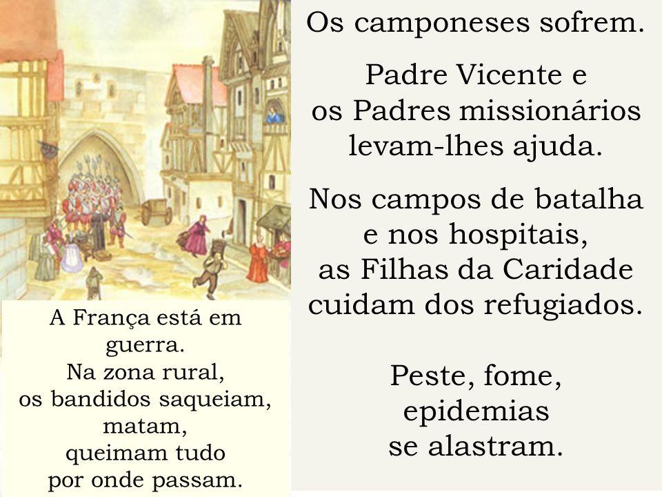 os Padres missionários levam-lhes ajuda. Nos campos de batalha