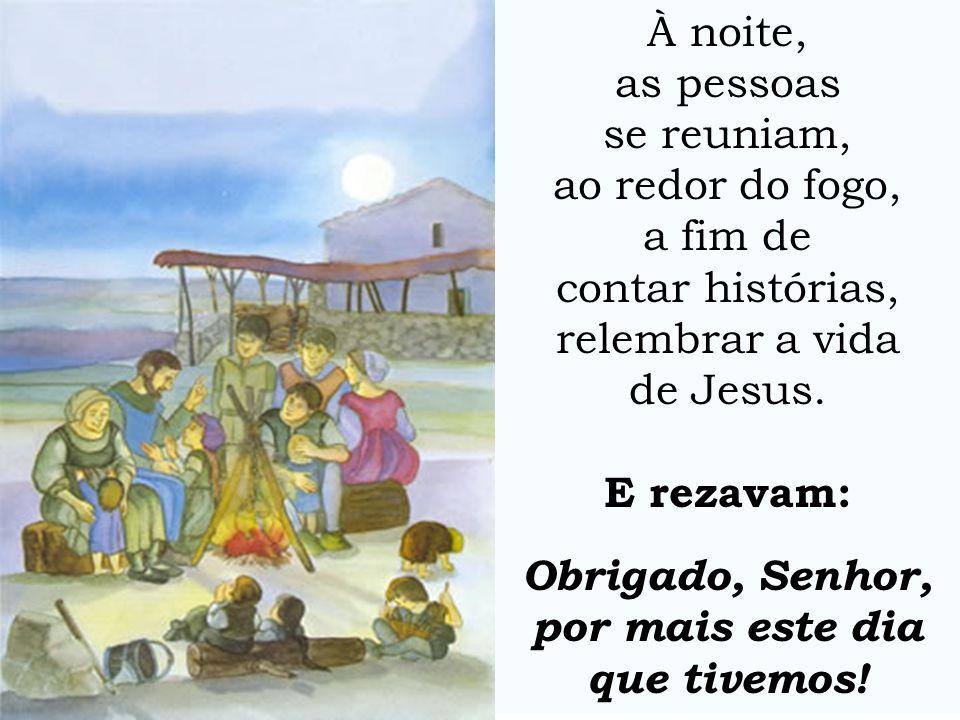 À noite,as pessoas. se reuniam, ao redor do fogo, a fim de. contar histórias, relembrar a vida. de Jesus.