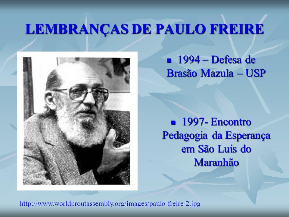 LEMBRANÇAS DE PAULO FREIRE