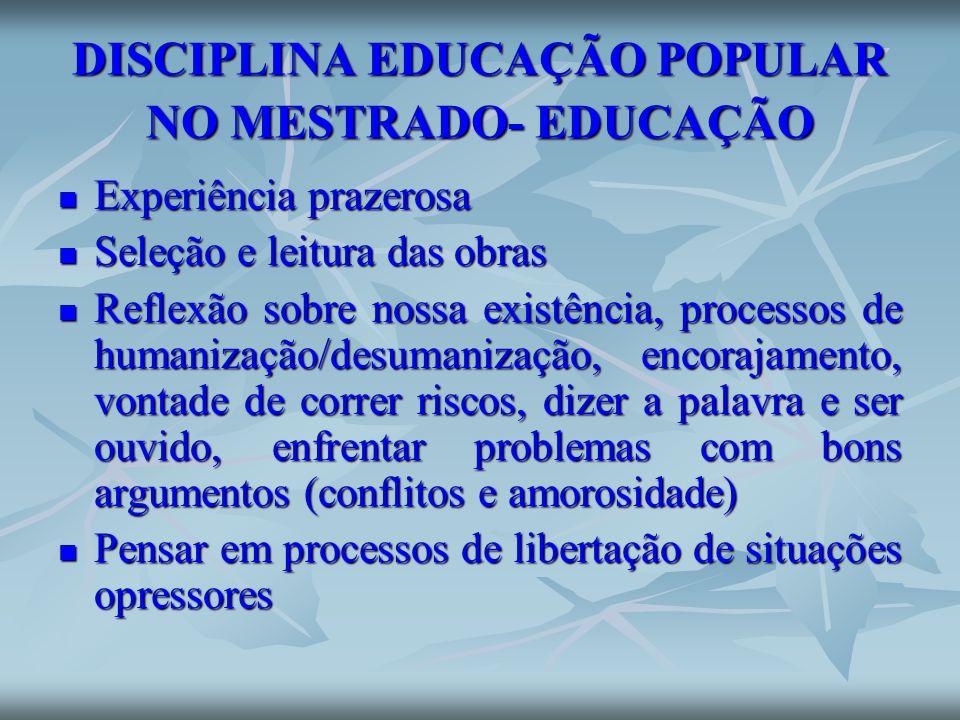 DISCIPLINA EDUCAÇÃO POPULAR NO MESTRADO- EDUCAÇÃO