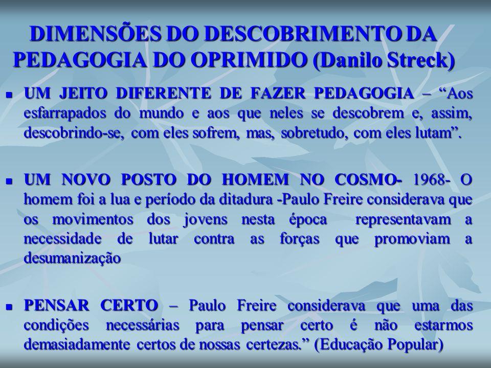DIMENSÕES DO DESCOBRIMENTO DA PEDAGOGIA DO OPRIMIDO (Danilo Streck)