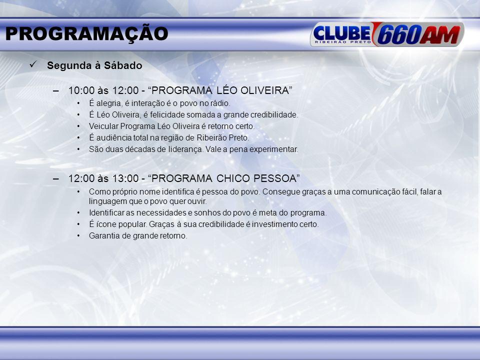 PROGRAMAÇÃO Segunda à Sábado 10:00 às 12:00 - PROGRAMA LÉO OLIVEIRA