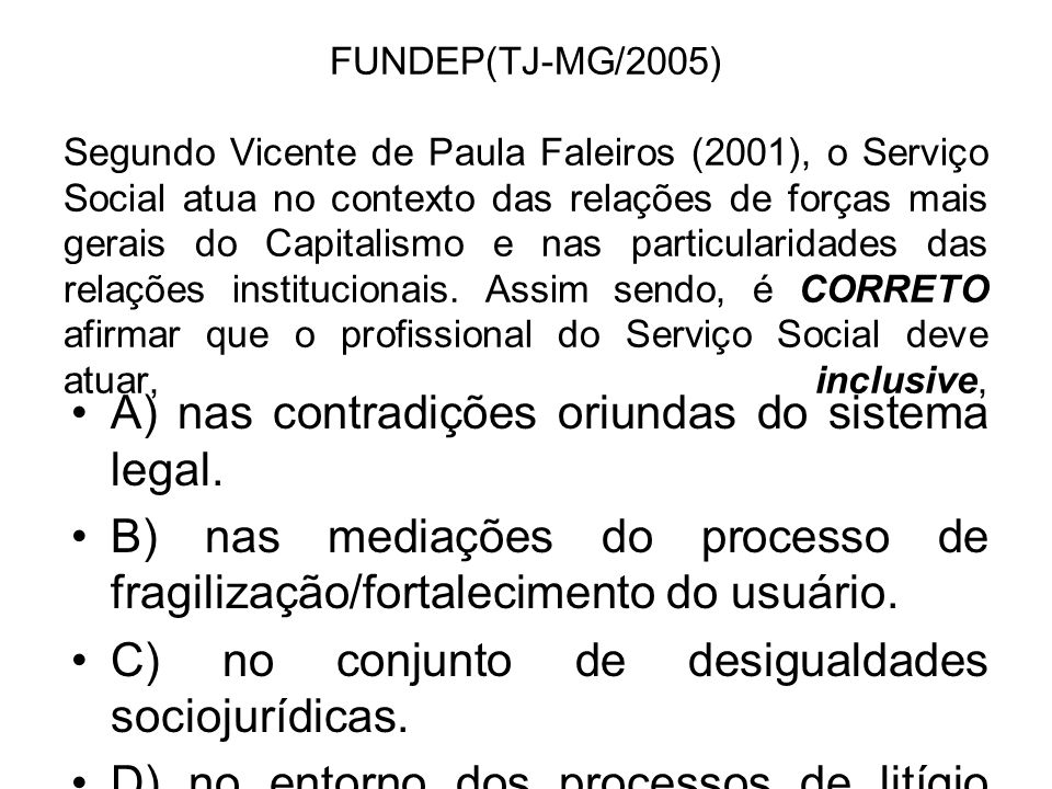 A) nas contradições oriundas do sistema legal.