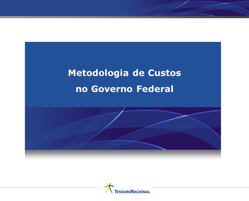 Metodologia de Custos no Governo Federal