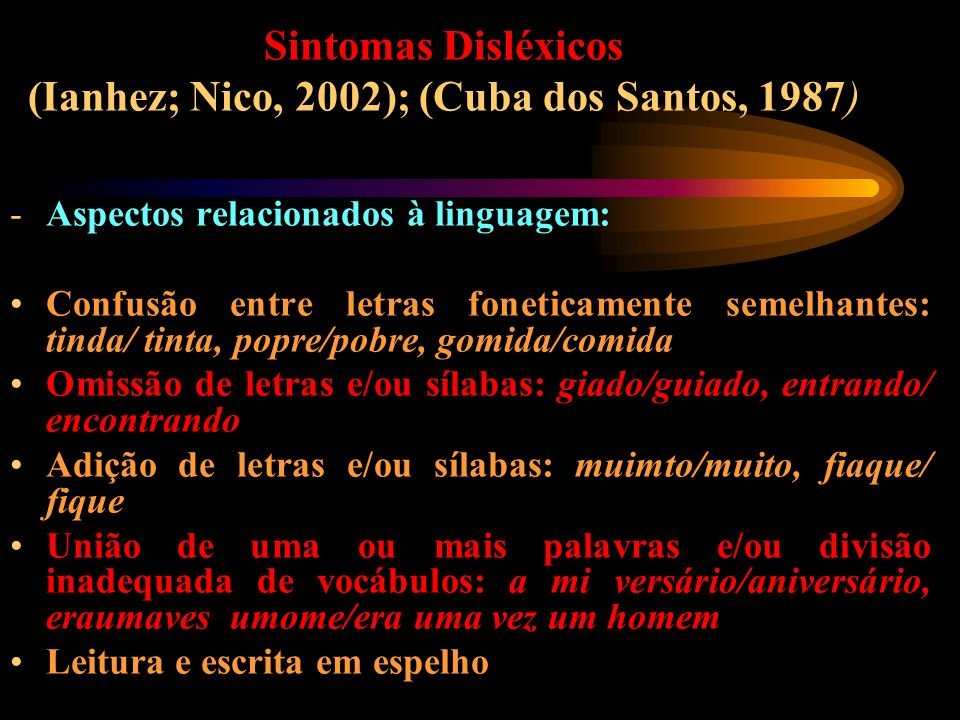 Sintomas Disléxicos (Ianhez; Nico, 2002); (Cuba dos Santos, 1987)