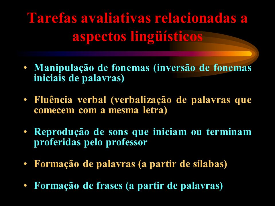 Tarefas avaliativas relacionadas a aspectos lingüísticos