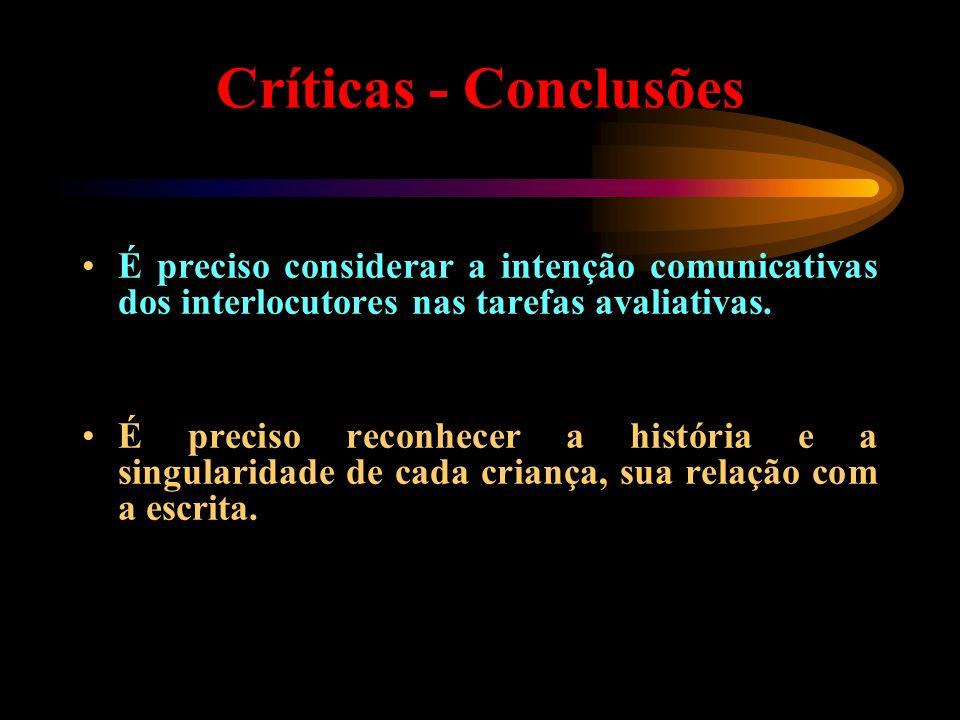 Críticas - Conclusões É preciso considerar a intenção comunicativas dos interlocutores nas tarefas avaliativas.