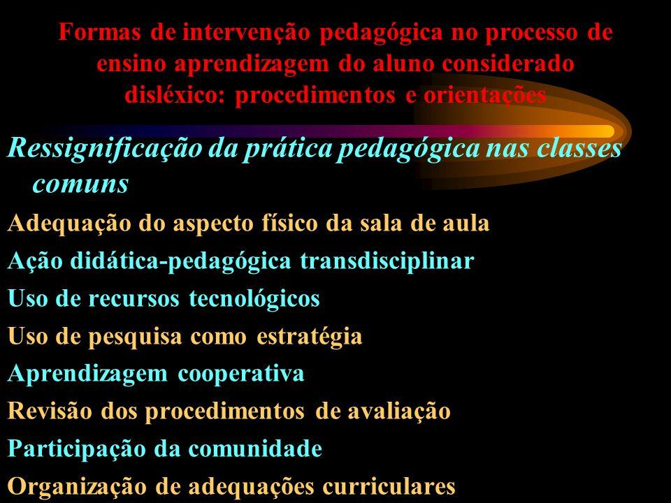 Ressignificação da prática pedagógica nas classes comuns