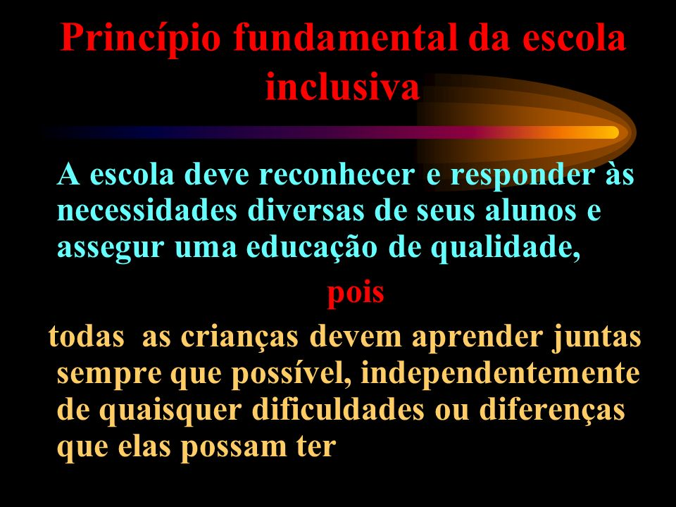 Princípio fundamental da escola inclusiva