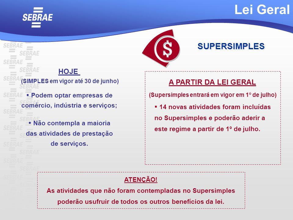 Lei Geral SUPERSIMPLES HOJE A PARTIR DA LEI GERAL