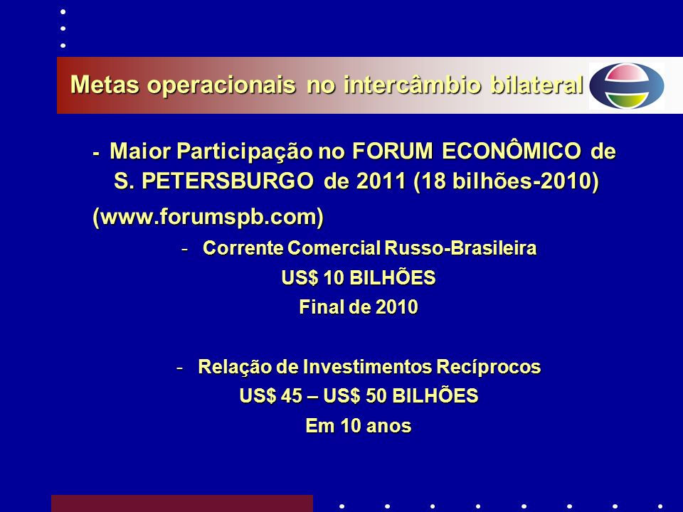 Metas operacionais no intercâmbio bilateral