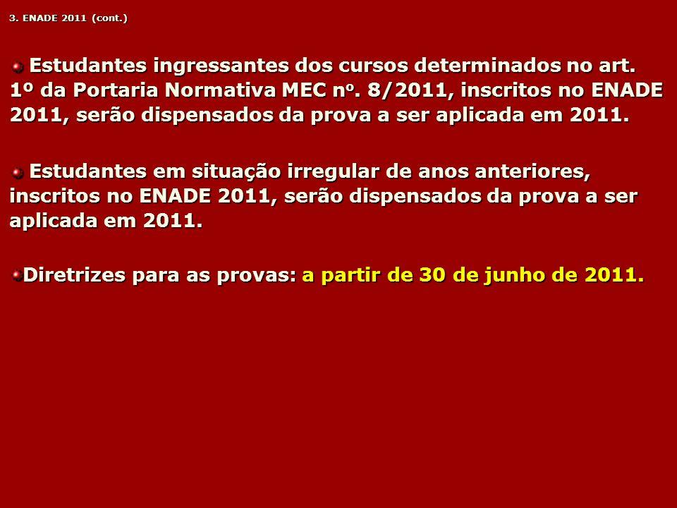 Diretrizes para as provas: a partir de 30 de junho de 2011.