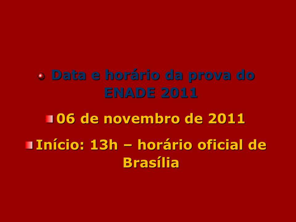 Início: 13h – horário oficial de Brasília