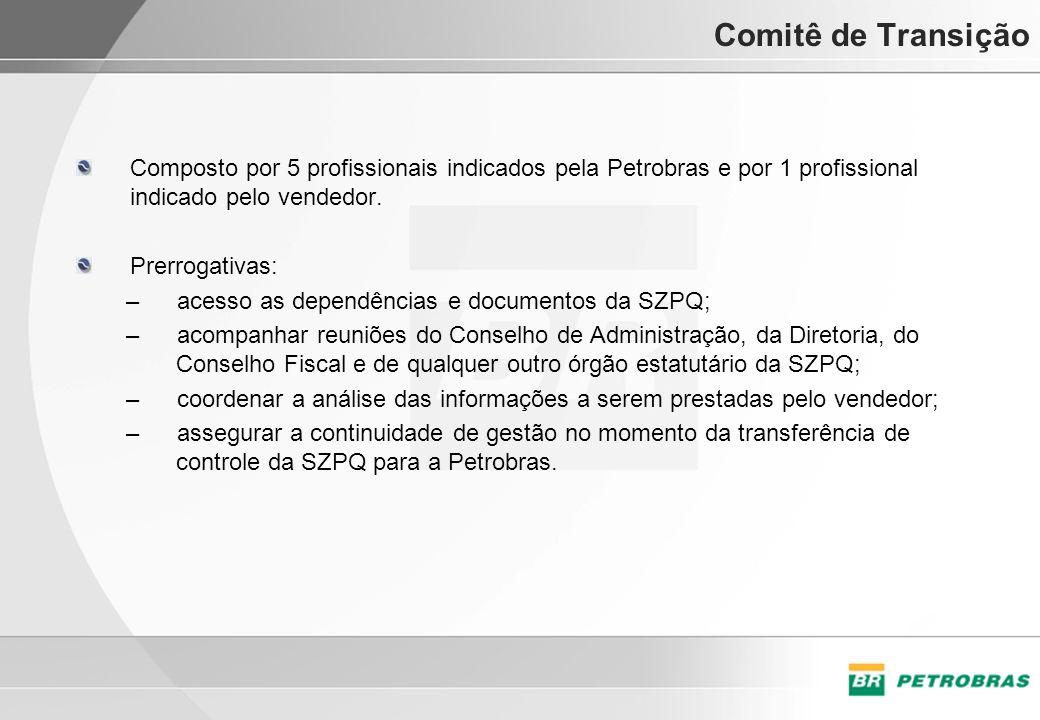 Comitê de Transição Composto por 5 profissionais indicados pela Petrobras e por 1 profissional indicado pelo vendedor.