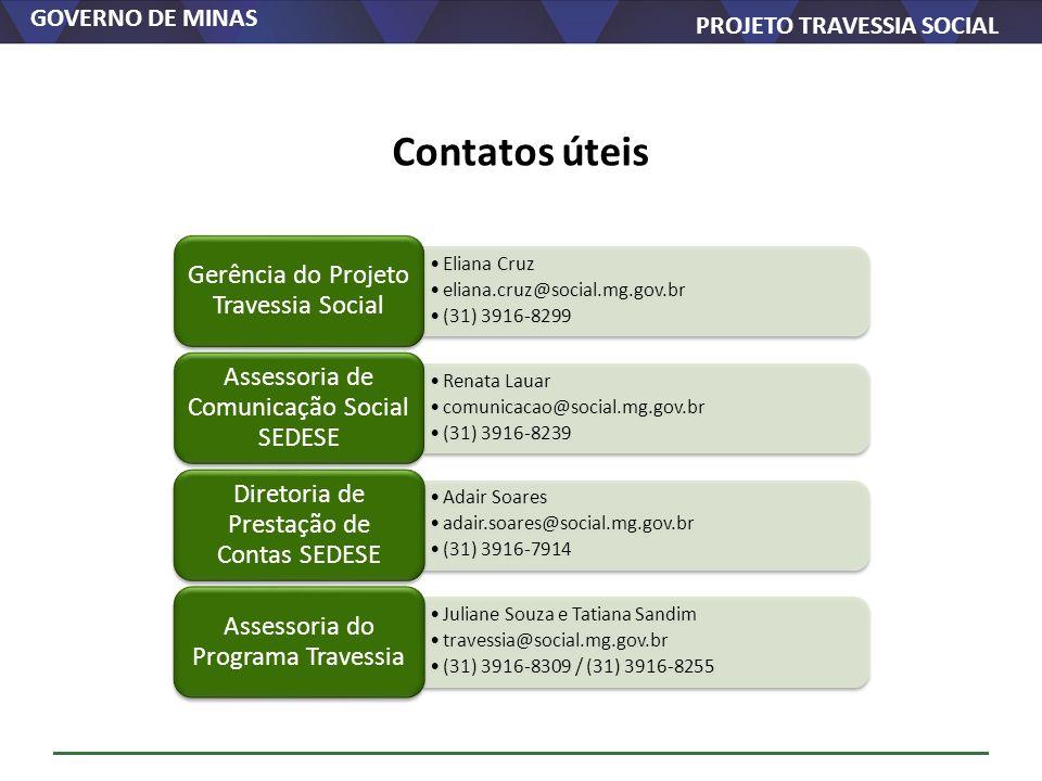 Contatos úteis Gerência do Projeto Travessia Social Eliana Cruz