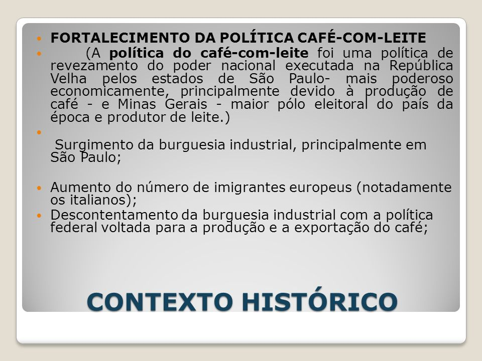 CONTEXTO HISTÓRICO FORTALECIMENTO DA POLÍTICA CAFÉ-COM-LEITE