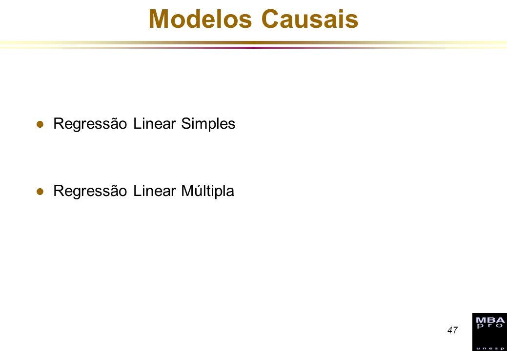 Modelos Causais Regressão Linear Simples Regressão Linear Múltipla