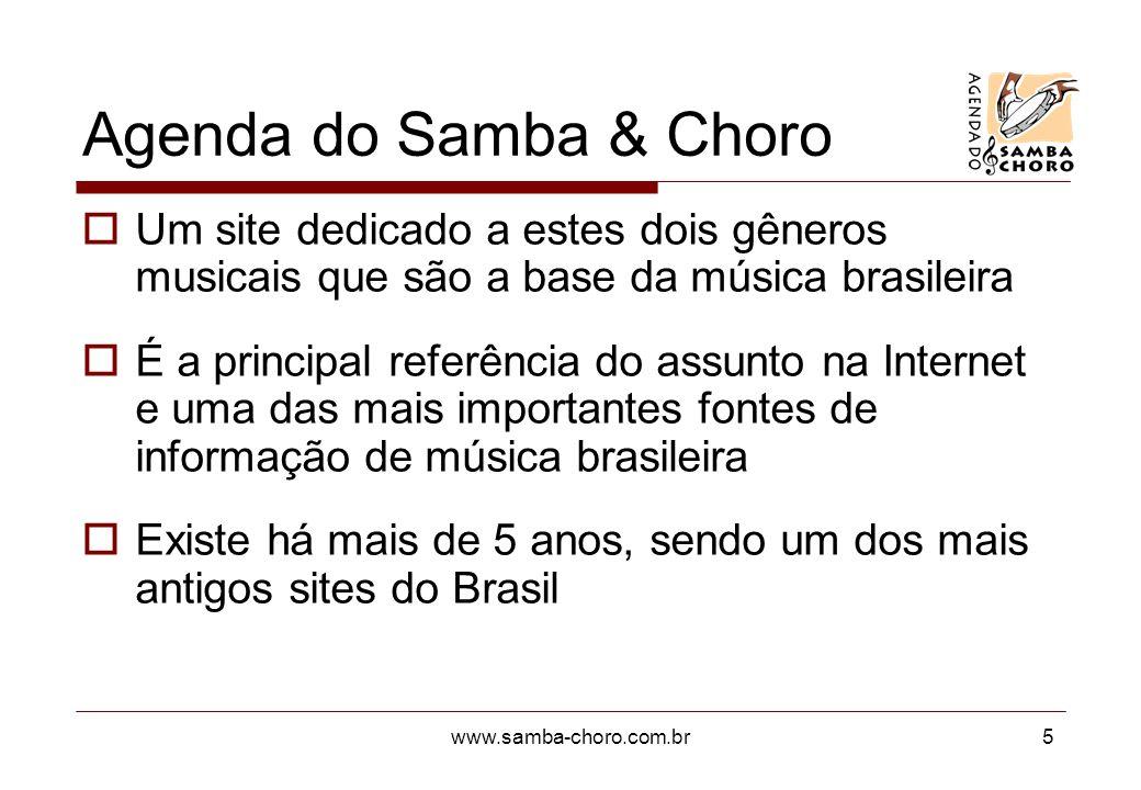 Agenda do Samba & Choro Um site dedicado a estes dois gêneros musicais que são a base da música brasileira.