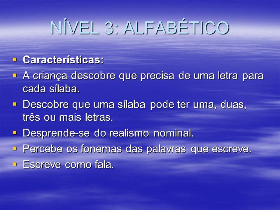 NÍVEL 3: ALFABÉTICO Características: