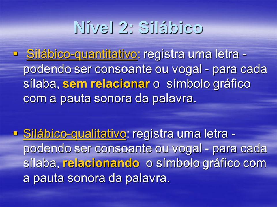Nível 2: Silábico