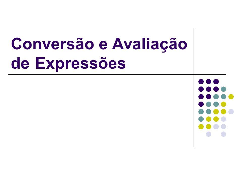 Conversão e Avaliação de Expressões