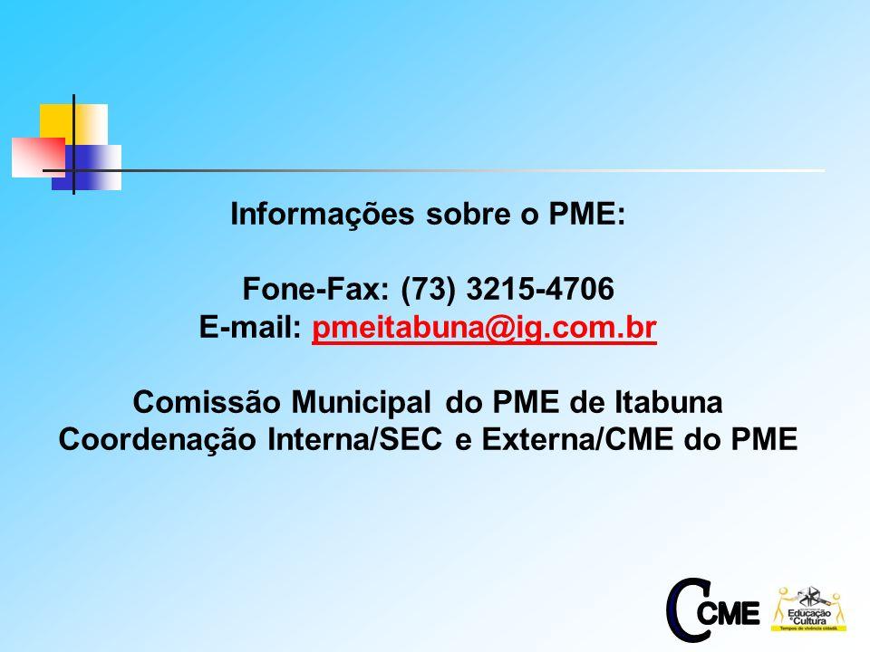 C CME Informações sobre o PME: Fone-Fax: (73) 3215-4706