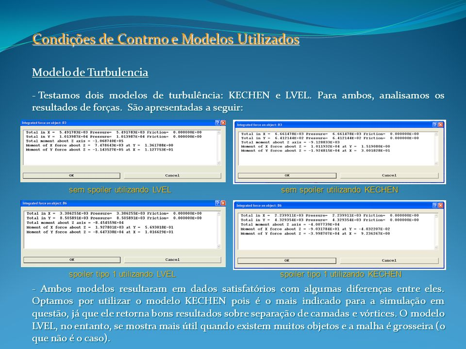 Condições de Contrno e Modelos Utilizados