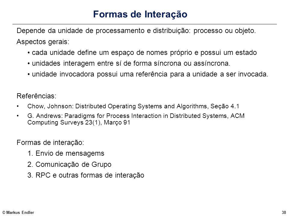 Formas de Interação Depende da unidade de processamento e distribuição: processo ou objeto. Aspectos gerais: