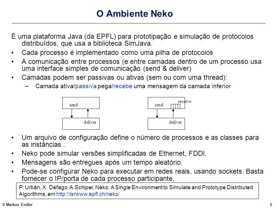 O Ambiente Neko É uma plataforma Java (da EPFL) para prototipação e simulação de protocolos distribuídos, que usa a biblioteca SimJava.