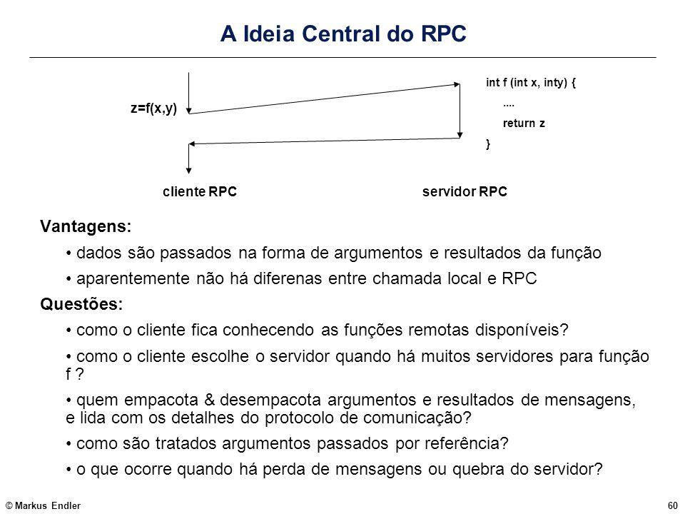 A Ideia Central do RPC Vantagens: