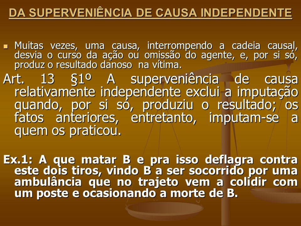 DA SUPERVENIÊNCIA DE CAUSA INDEPENDENTE