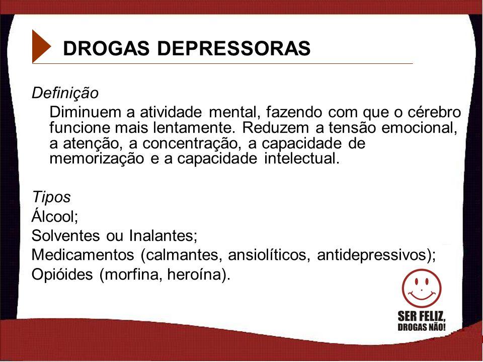 DROGAS DEPRESSORAS Definição