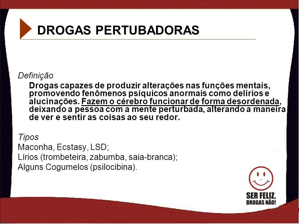 DROGAS PERTUBADORAS Definição