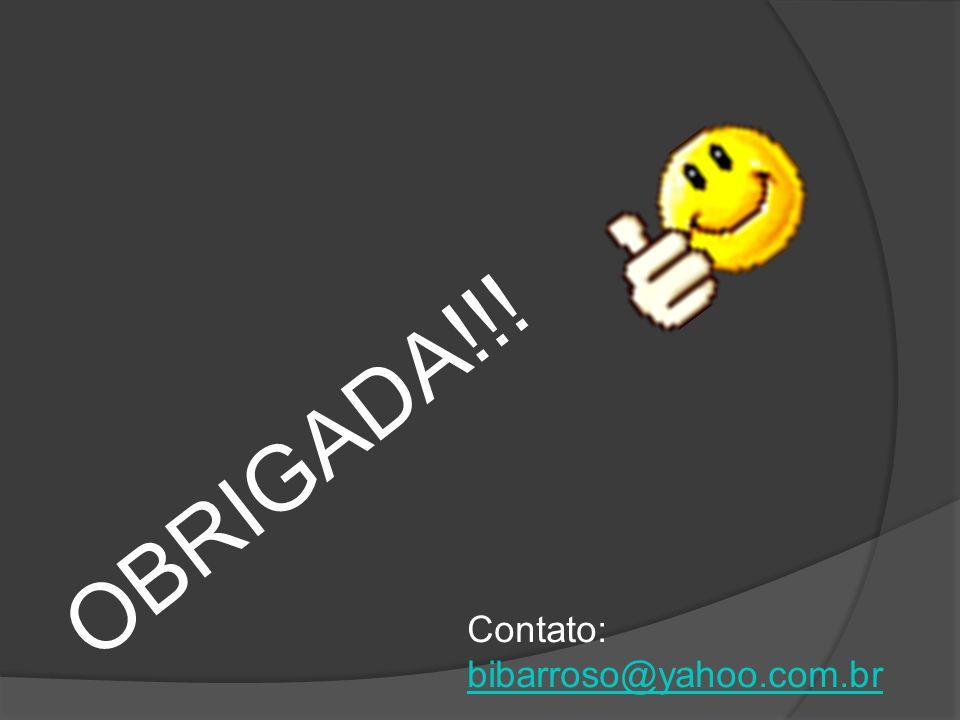 OBRIGADA!!! Contato: bibarroso@yahoo.com.br