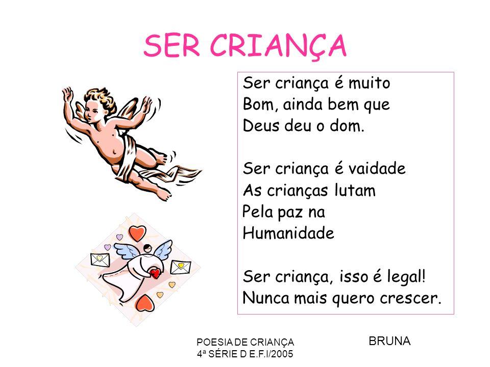 POESIA DE CRIANÇA 4ª SÉRIE D E.F.I/2005