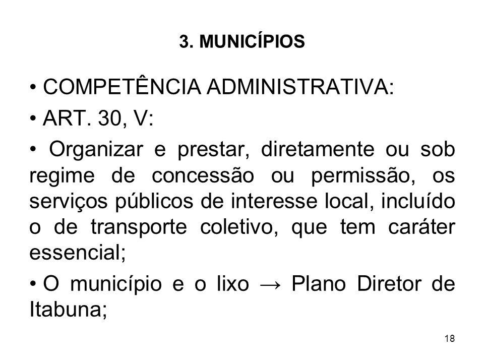 COMPETÊNCIA ADMINISTRATIVA: ART. 30, V: