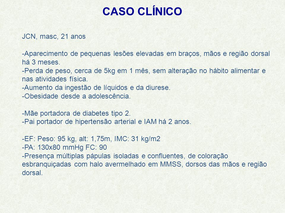 CASO CLÍNICO JCN, masc, 21 anos