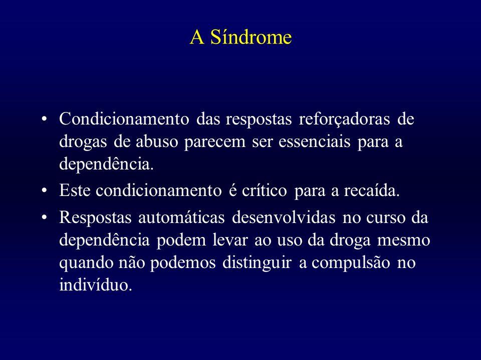 A Síndrome Condicionamento das respostas reforçadoras de drogas de abuso parecem ser essenciais para a dependência.
