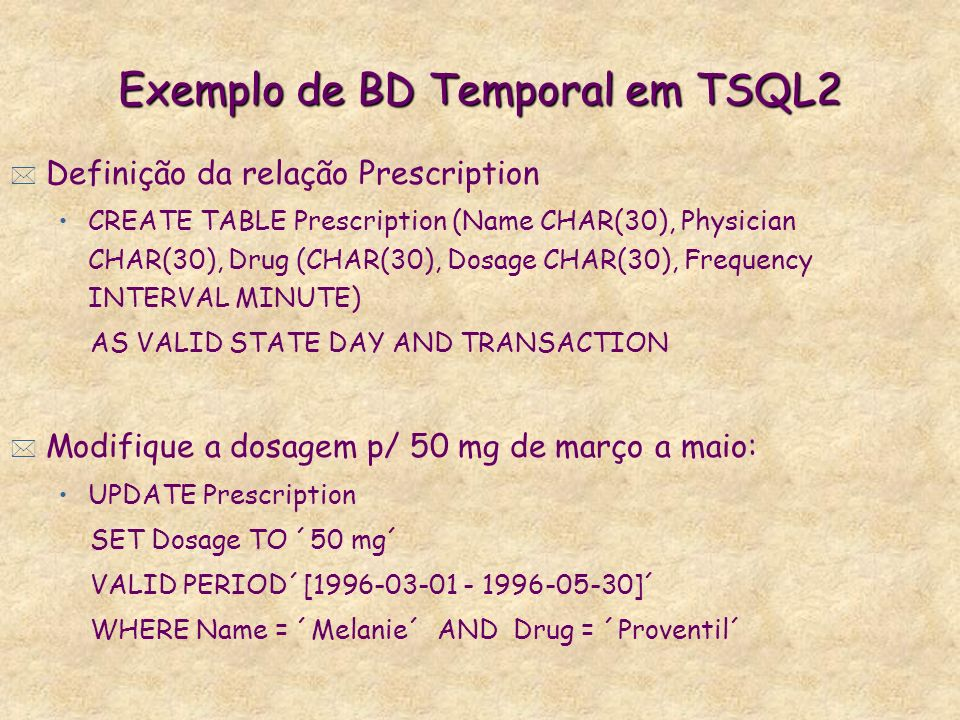 Exemplo de BD Temporal em TSQL2