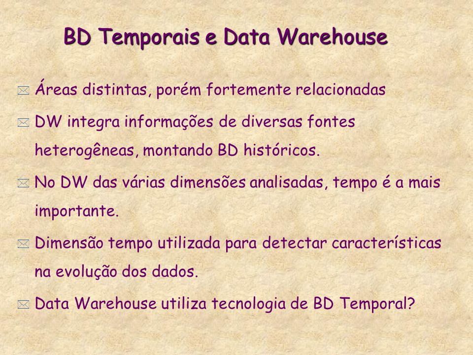 BD Temporais e Data Warehouse