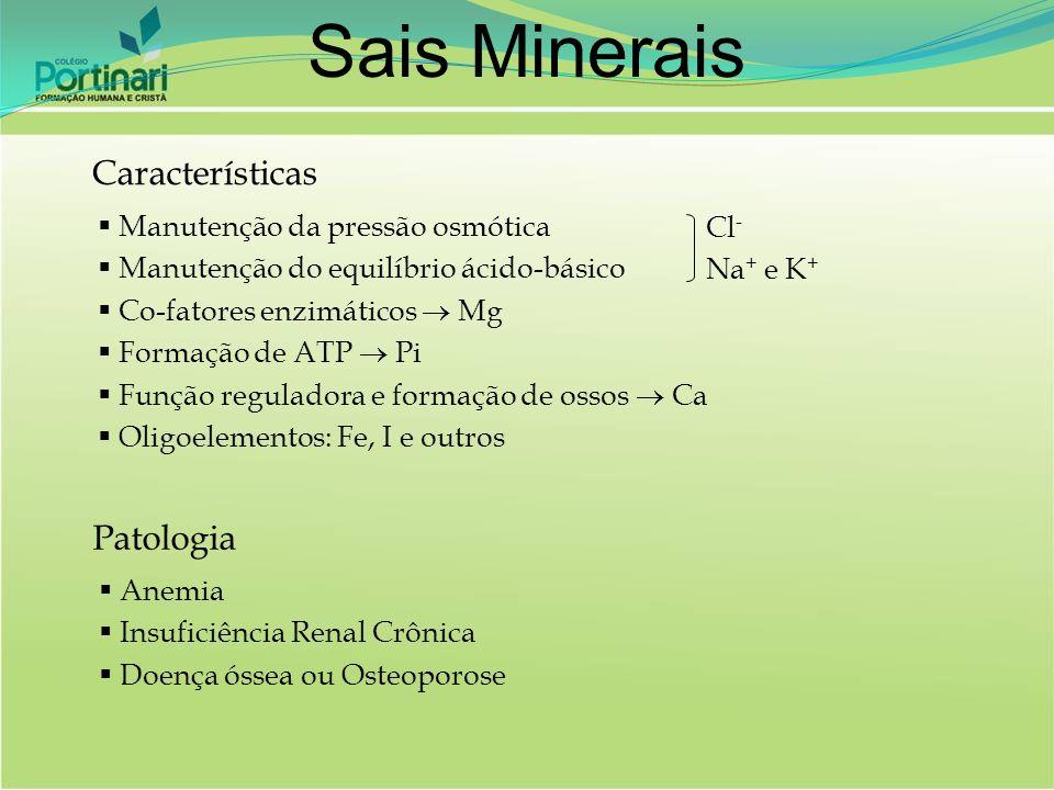 Sais Minerais Características Patologia Manutenção da pressão osmótica