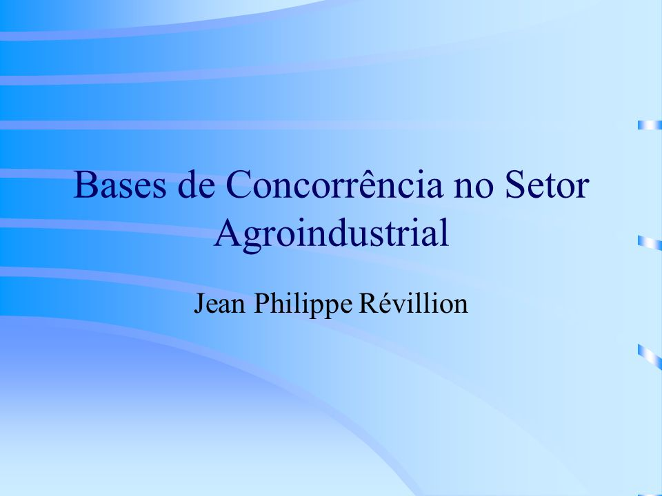Bases de Concorrência no Setor Agroindustrial